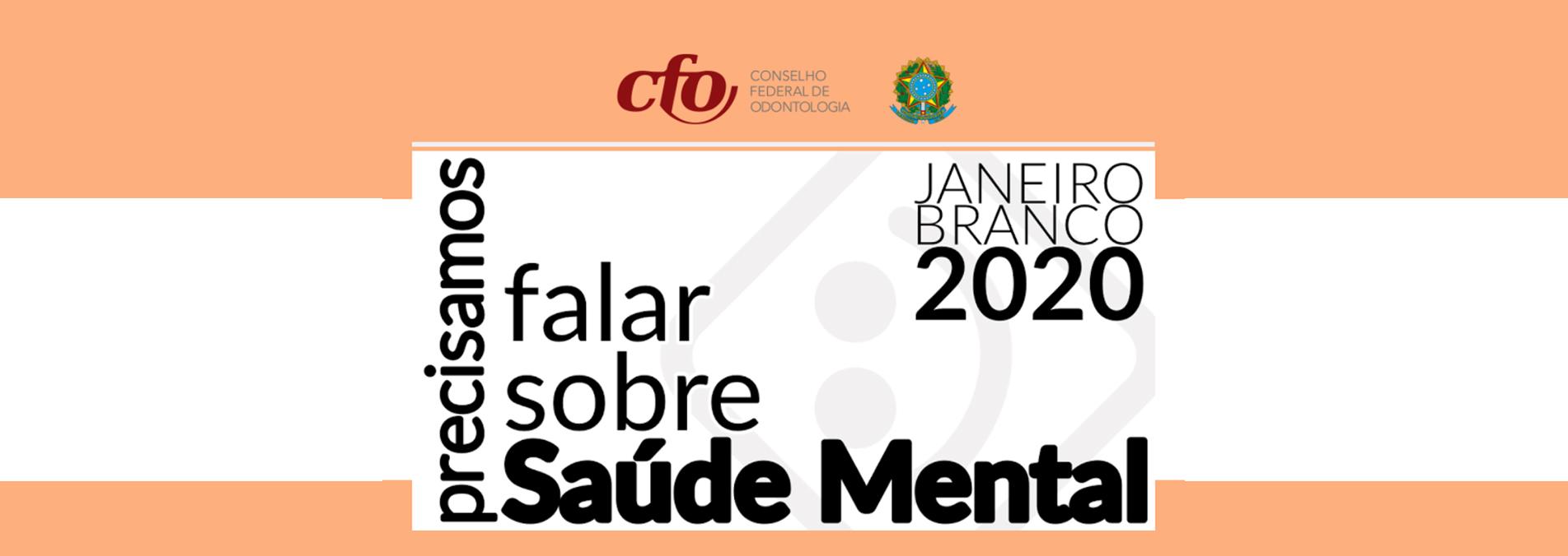 Janeiro Branco: Conselhos de Odontologia apoiam Campanha Mundial de Conscientização à Saúde Mental